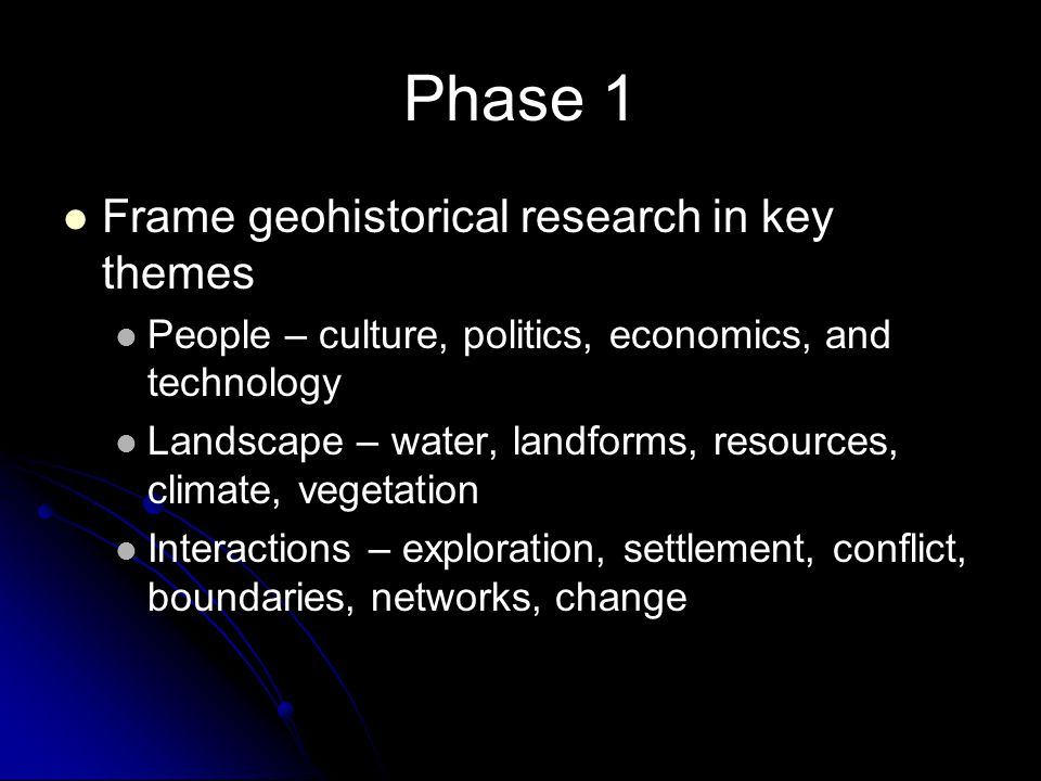 Phase 1 Frame geohistorical research in key themes