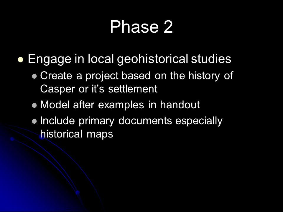 Phase 2 Engage in local geohistorical studies