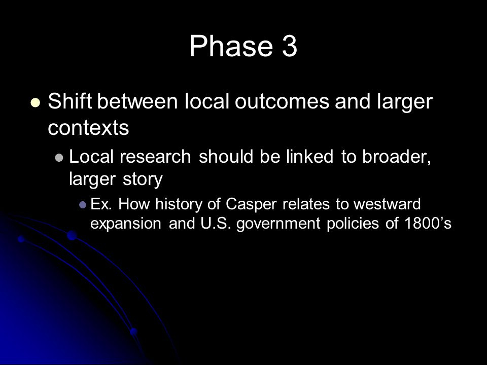 Phase 3 Shift between local outcomes and larger contexts