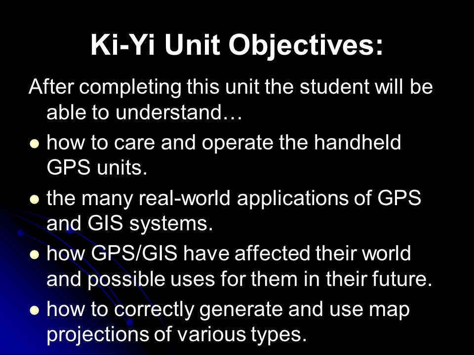 Ki-Yi Unit Objectives: