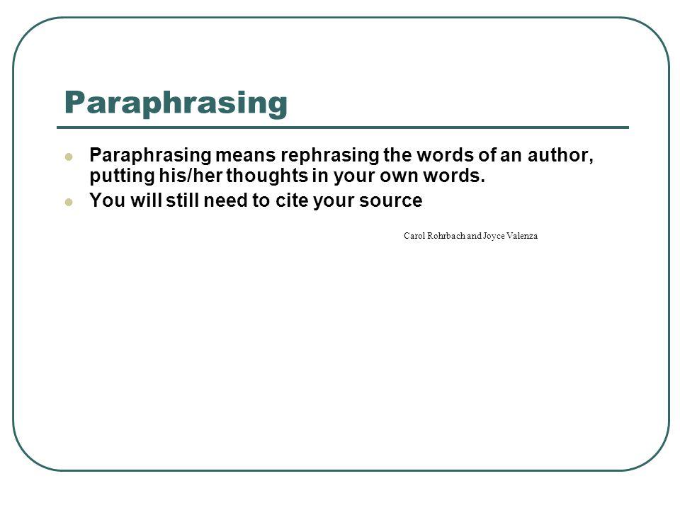 Paraphrasing Carol Rohrbach and Joyce Valenza