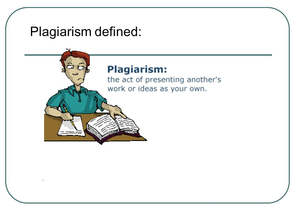 Plagiarism defined: .