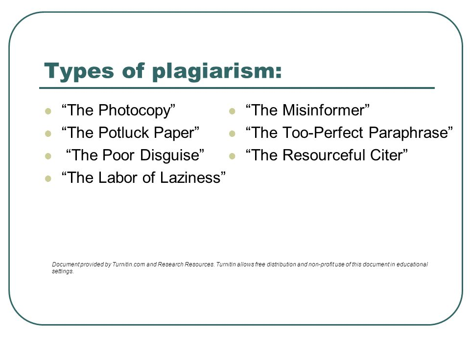 Types of plagiarism: The Photocopy The Potluck Paper