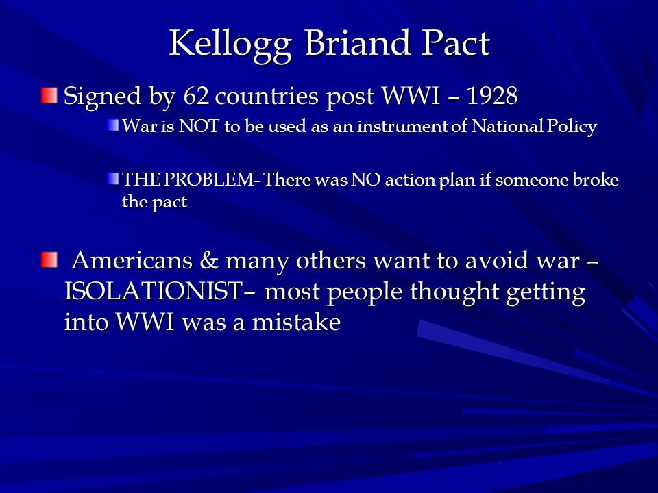 Kellogg Briand Pact Signed by 62 countries post WWI – 1928