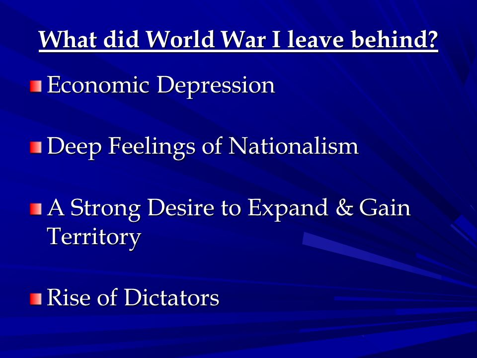 What did World War I leave behind