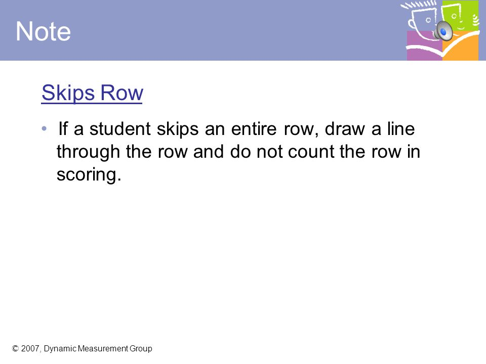 Note Skips Row. If a student skips an entire row, draw a line through the row and do not count the row in scoring.