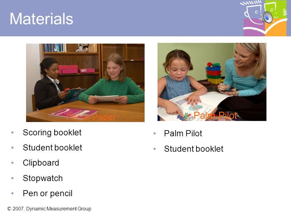 Materials Palm Pilot Pencil-Paper Scoring booklet Student booklet
