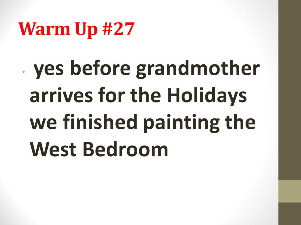 Warm Up #27 yes before grandmother arrives for the Holidays we finished painting the West Bedroom