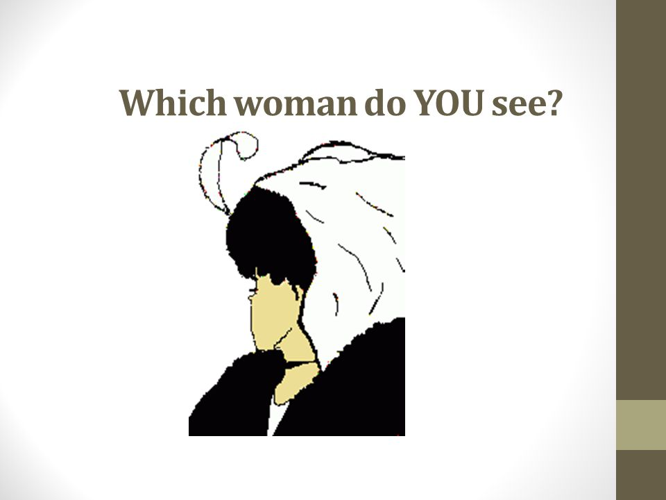 Which woman do YOU see