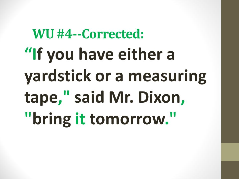 WU #4--Corrected: If you have either a yardstick or a measuring tape, said Mr.