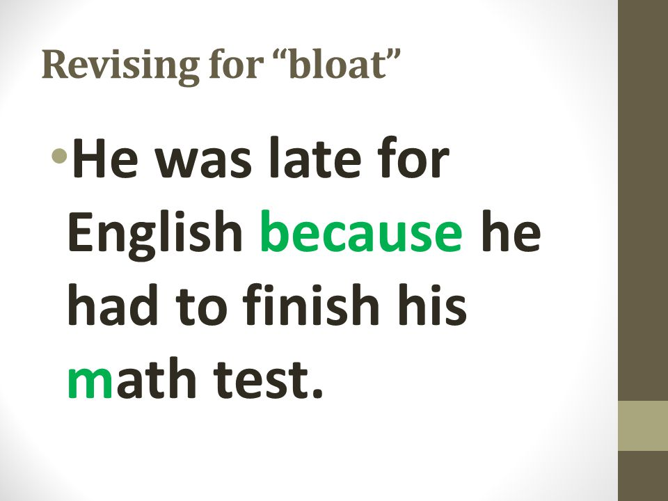 He was late for English because he had to finish his math test.