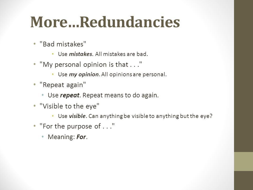 More…Redundancies Bad mistakes My personal opinion is that . . .