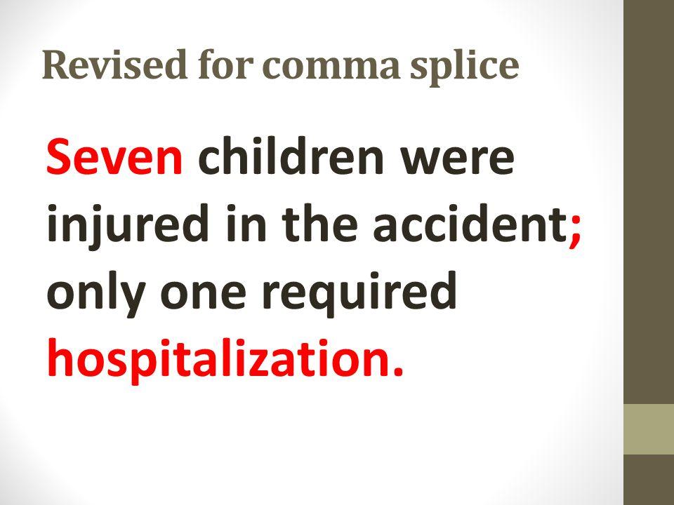 Revised for comma splice