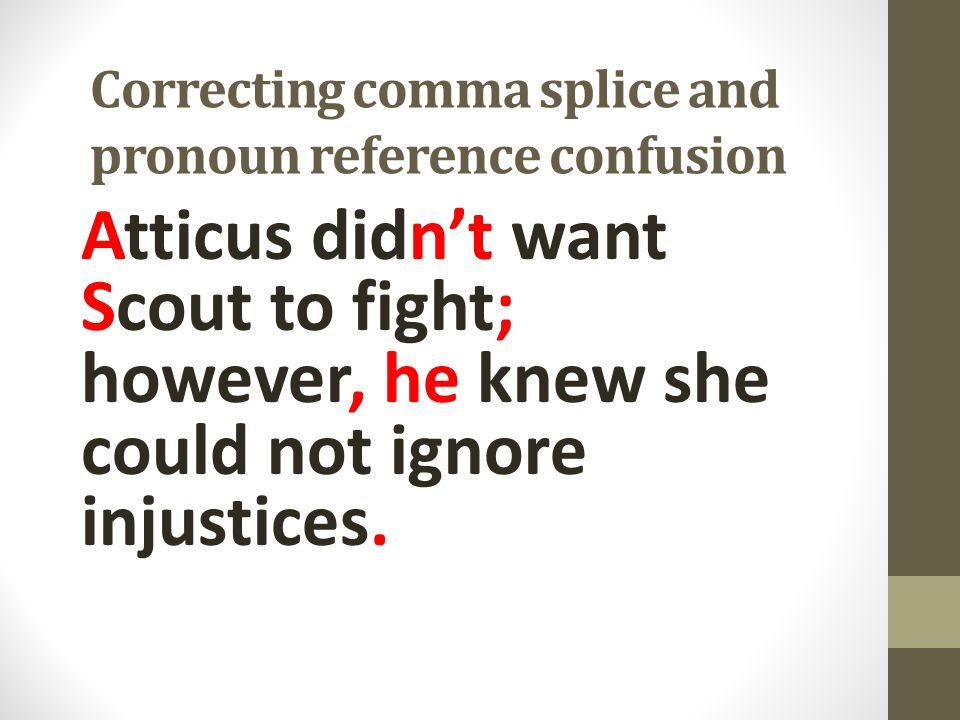 Correcting comma splice and pronoun reference confusion