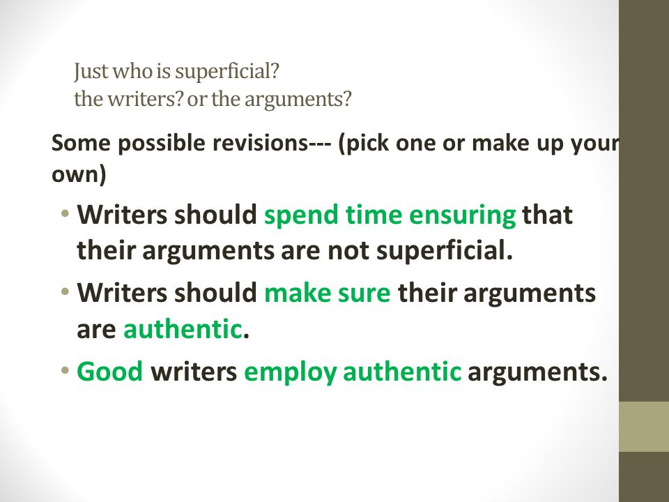 Just who is superficial the writers or the arguments