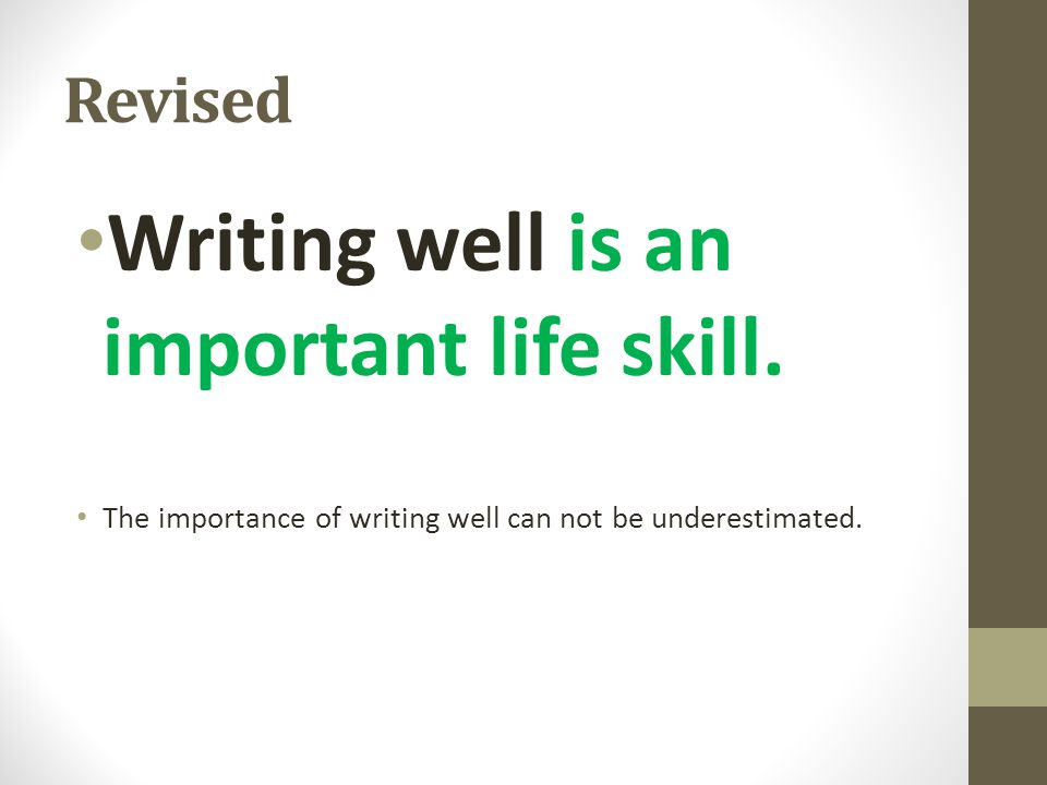 Writing well is an important life skill.
