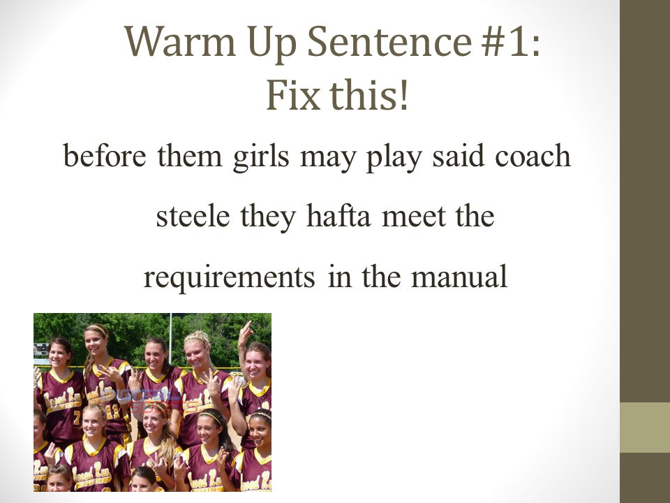 Warm Up Sentence #1: Fix this!