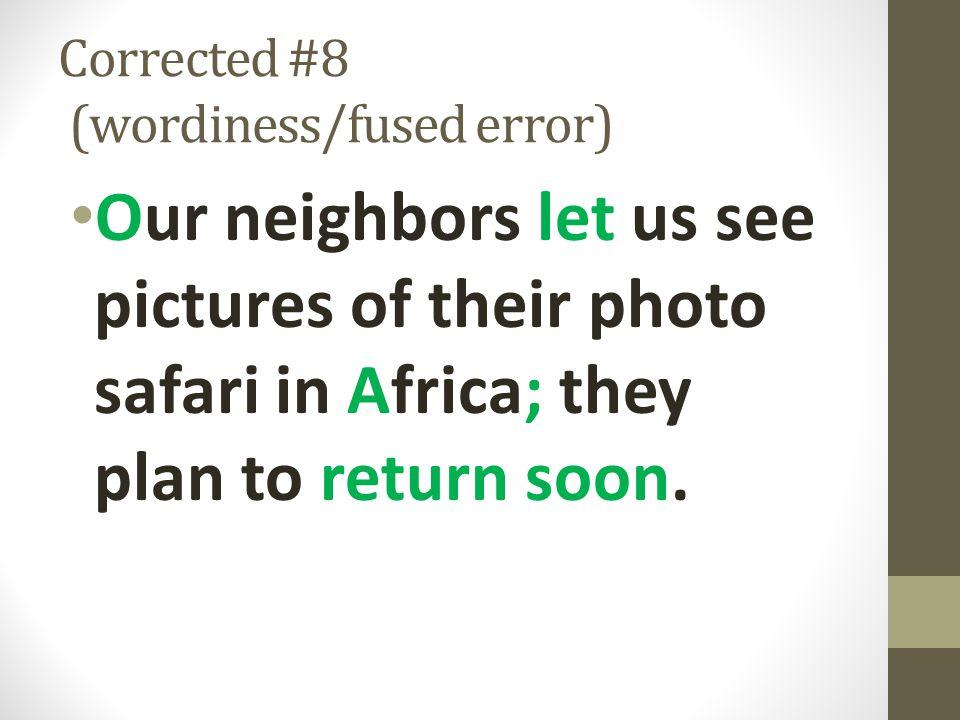 Corrected #8 (wordiness/fused error)