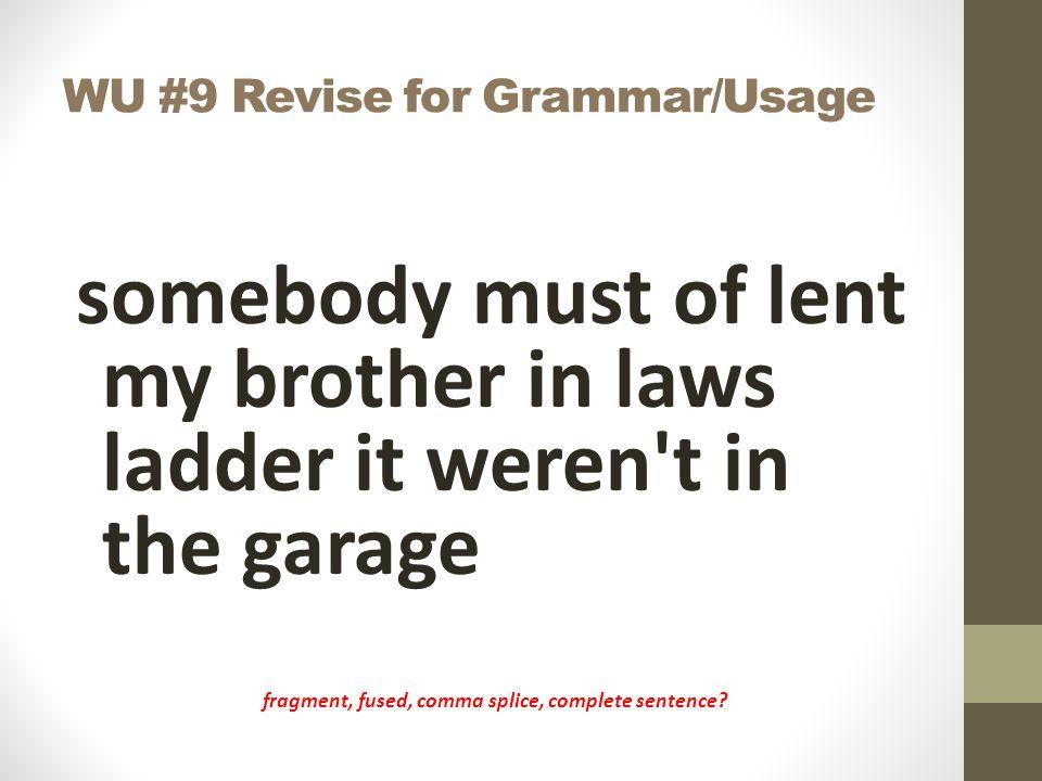 WU #9 Revise for Grammar/Usage