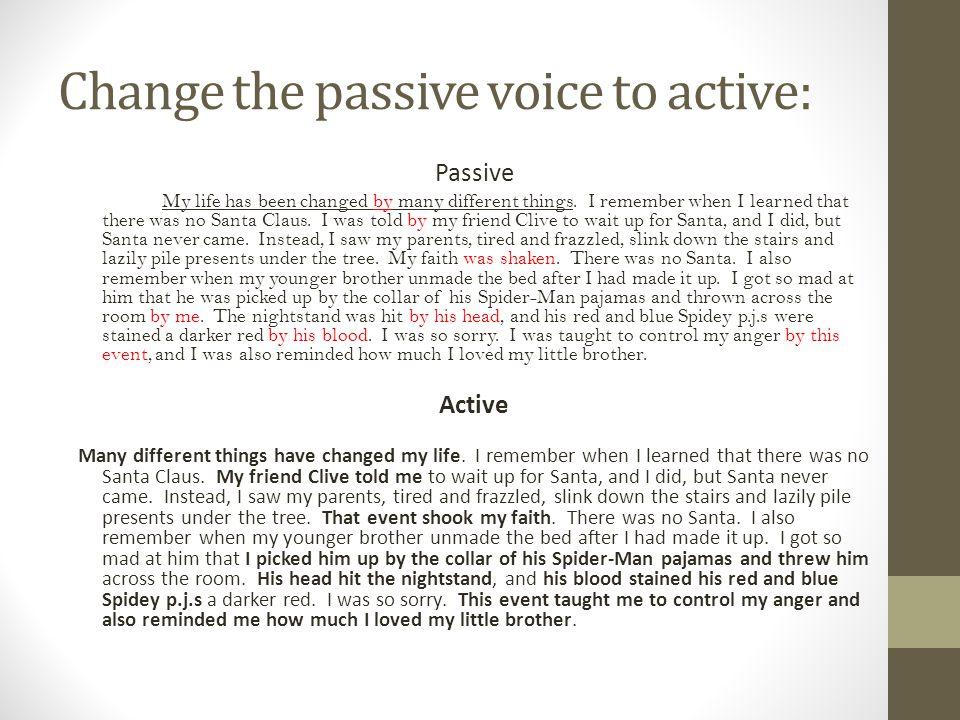 Change the passive voice to active: