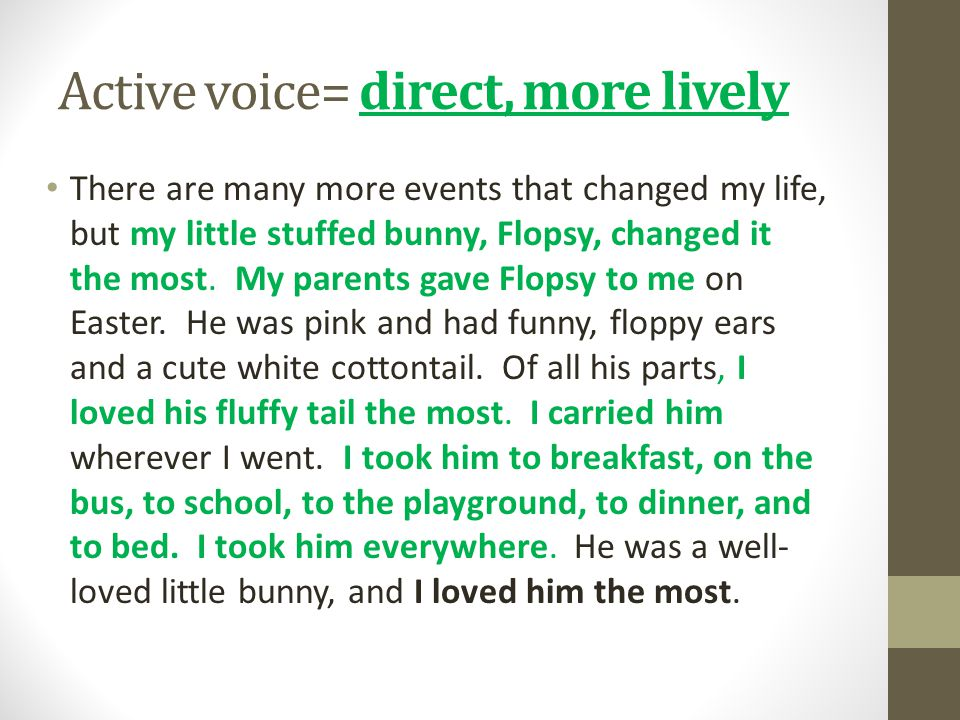 Active voice= direct, more lively