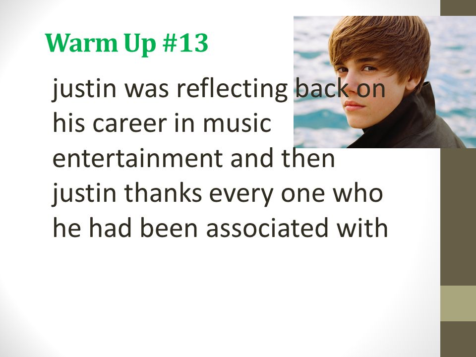Warm Up #13 justin was reflecting back on his career in music entertainment and then justin thanks every one who he had been associated with.