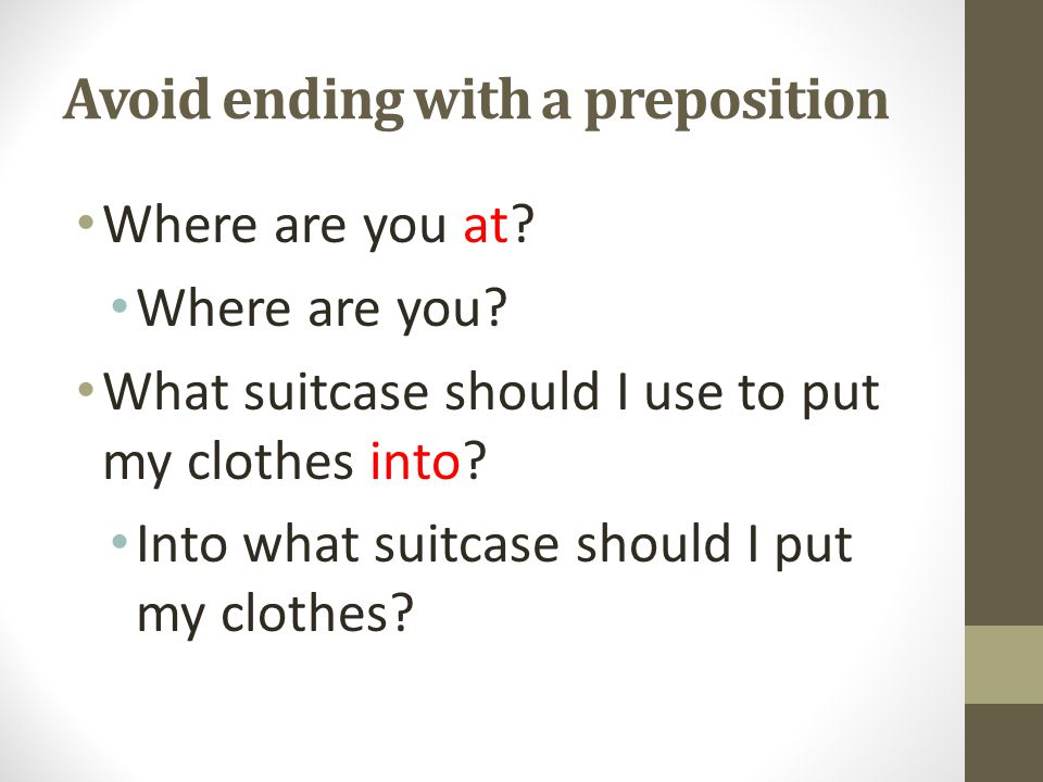 Avoid ending with a preposition