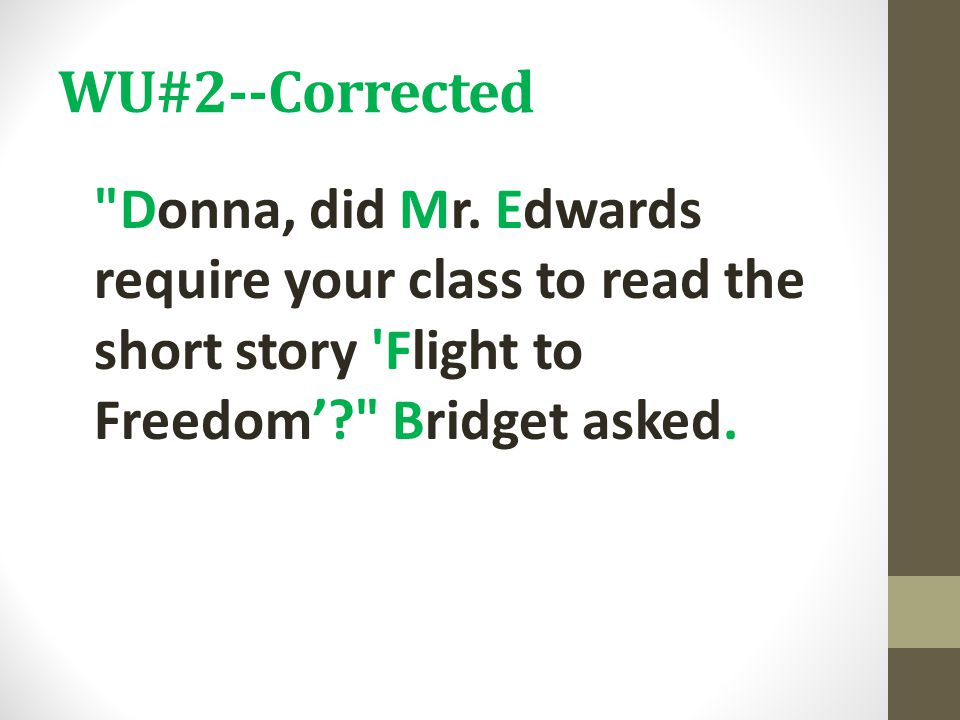 WU#2--Corrected Donna, did Mr.