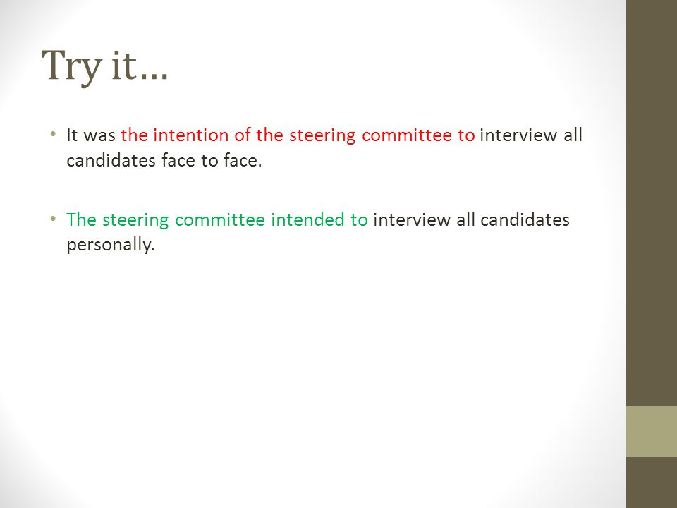 Try it… It was the intention of the steering committee to interview all candidates face to face.