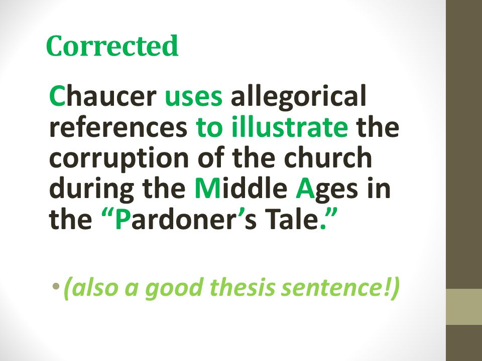 Corrected Chaucer uses allegorical references to illustrate the corruption of the church during the Middle Ages in the Pardoner's Tale.