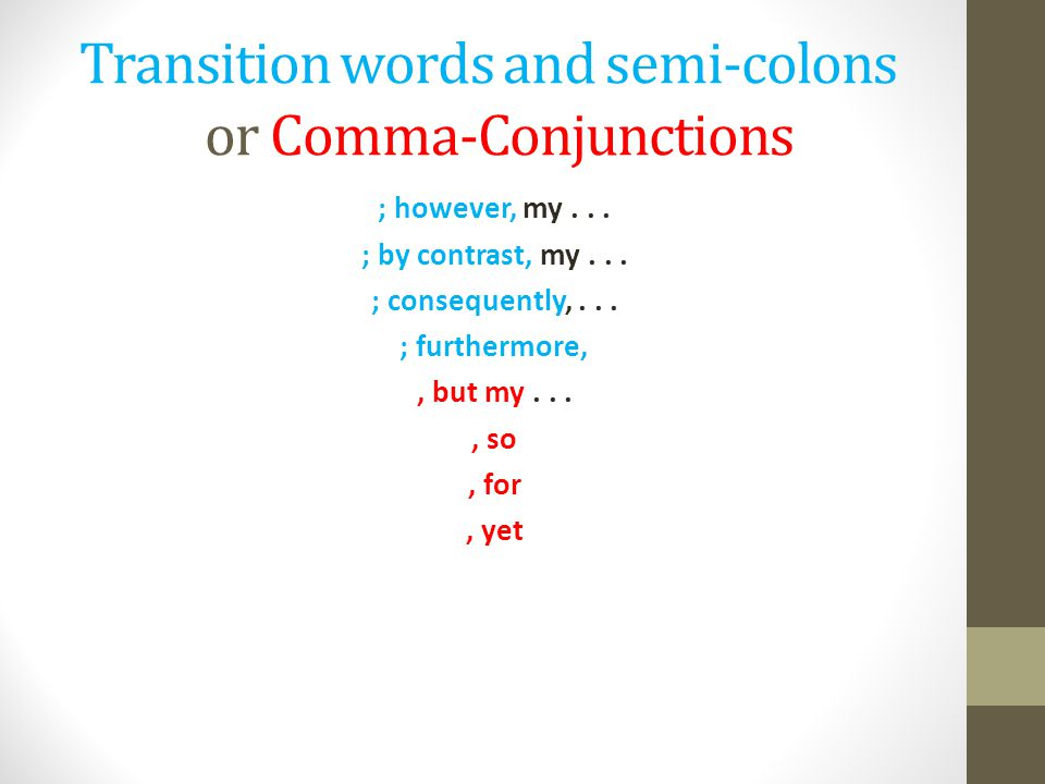 Transition words and semi-colons or Comma-Conjunctions