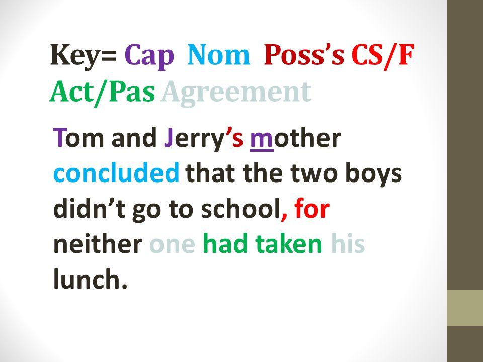 Key= Cap Nom Poss's CS/F Act/Pas Agreement