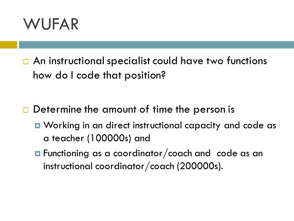 WUFAR An instructional specialist could have two functions how do I code that position Determine the amount of time the person is.