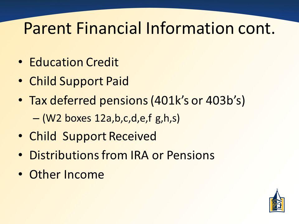 Parent Financial Information cont.
