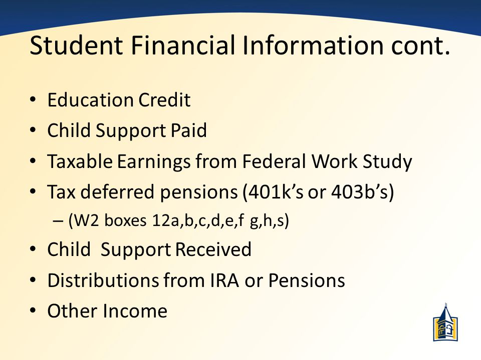 Student Financial Information cont.