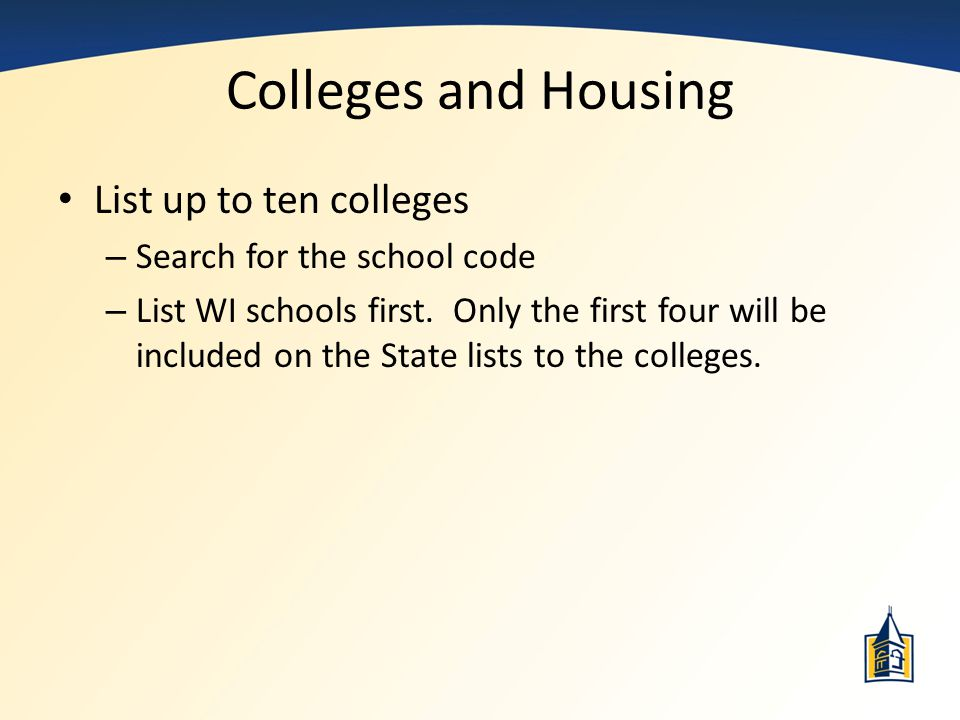 Colleges and Housing List up to ten colleges