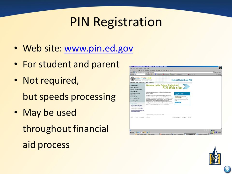 PIN Registration Web site: www.pin.ed.gov For student and parent