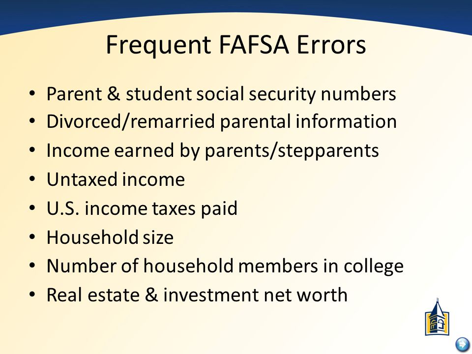 Frequent FAFSA Errors Parent & student social security numbers