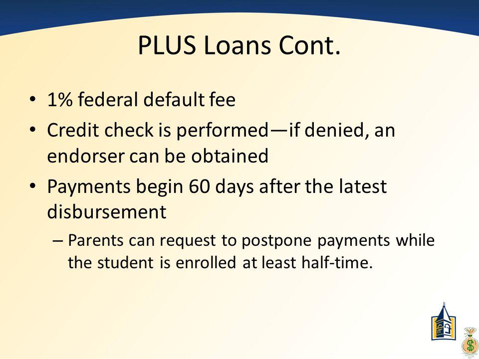 PLUS Loans Cont. 1% federal default fee