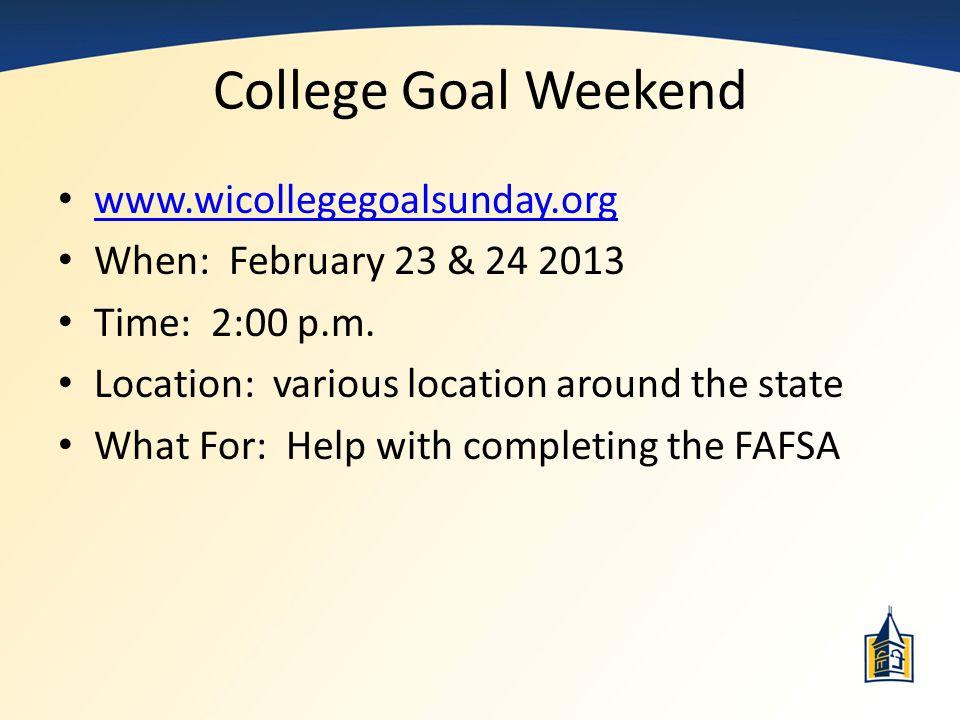 College Goal Weekend www.wicollegegoalsunday.org