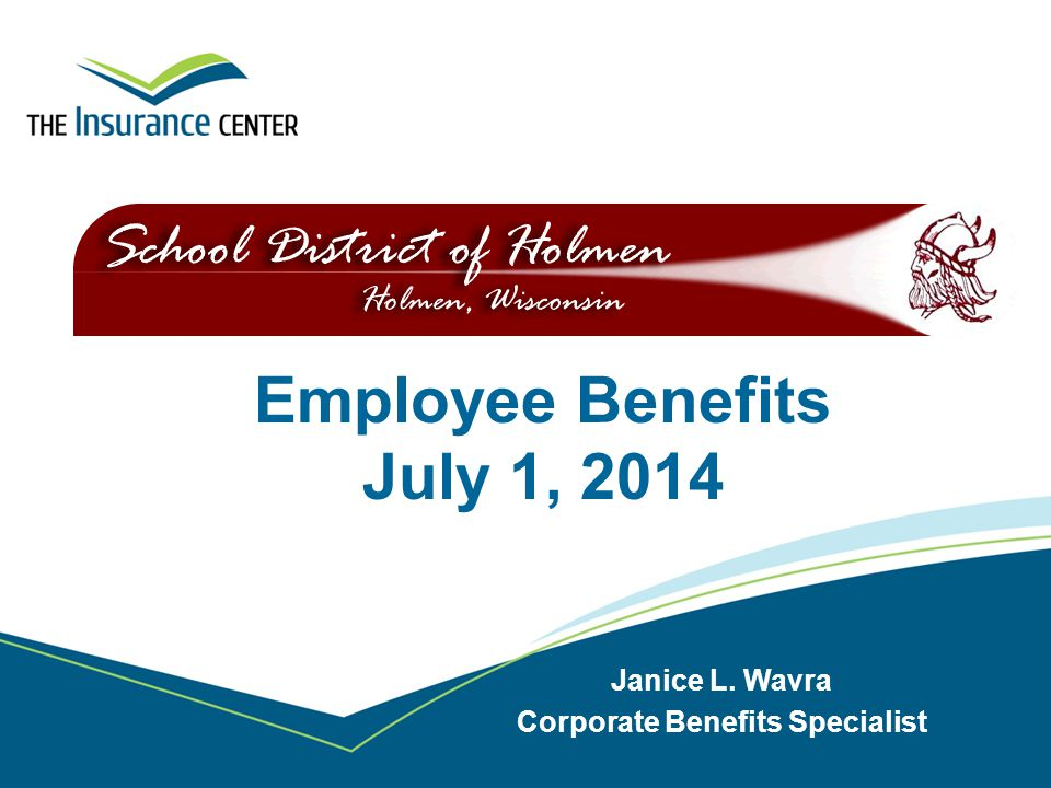 Employee Benefits July 1, 2014