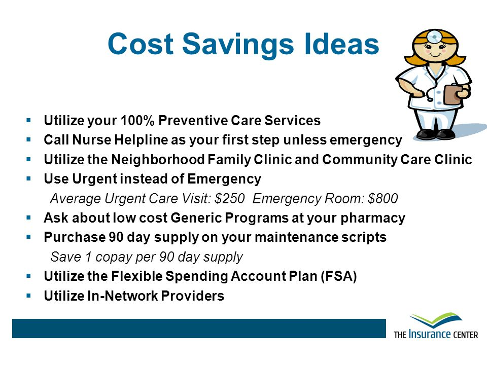 Cost Savings Ideas Utilize your 100% Preventive Care Services