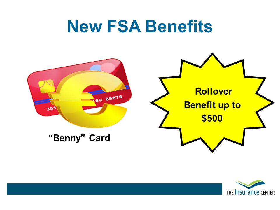 New FSA Benefits Rollover Benefit up to $500 Benny Card