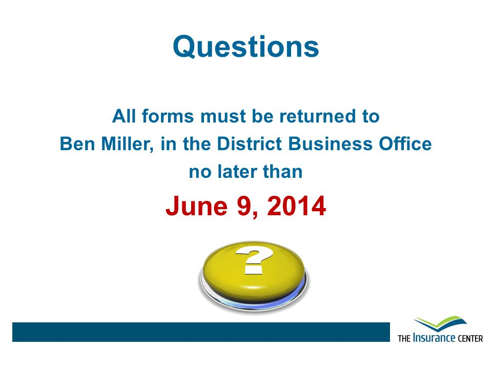 Questions June 9, 2014 All forms must be returned to