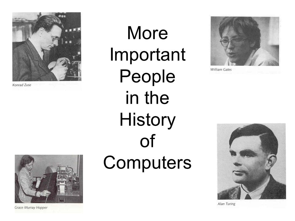 More Important People in the History of Computers