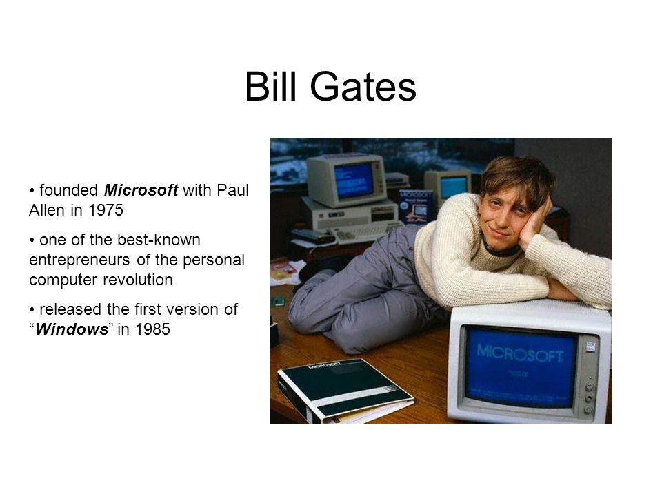 Bill Gates founded Microsoft with Paul Allen in 1975