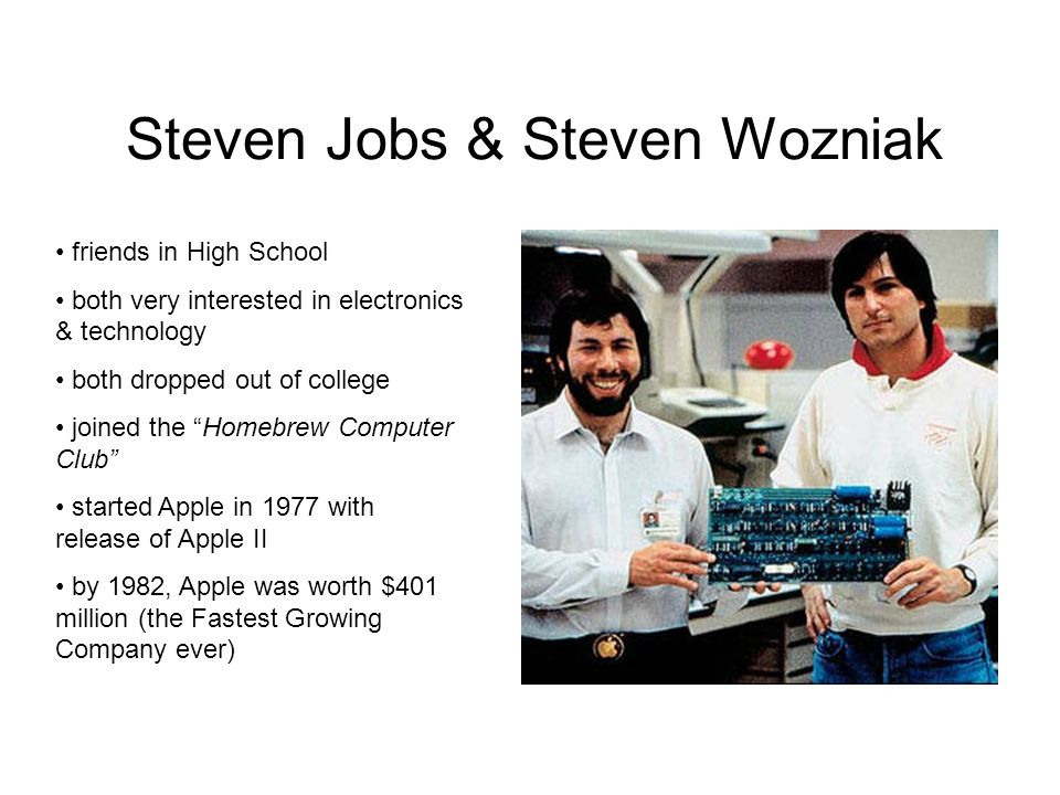 Steven Jobs & Steven Wozniak