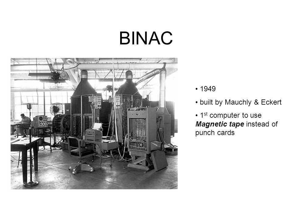 BINAC 1949 built by Mauchly & Eckert