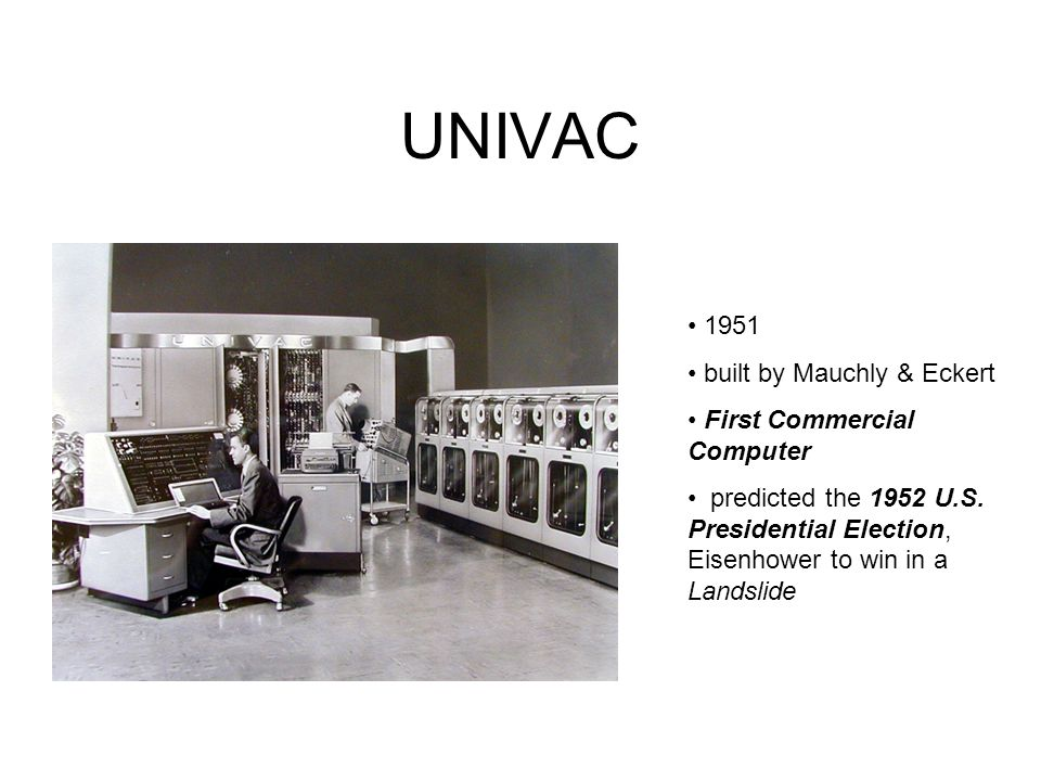 UNIVAC 1951 built by Mauchly & Eckert First Commercial Computer