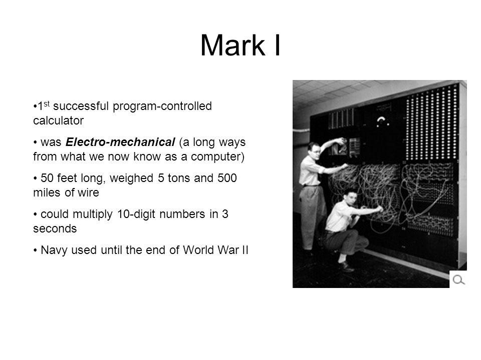 Mark I 1st successful program-controlled calculator
